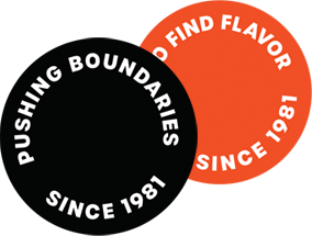 Pushing boundaries, since 1981. Quest to find flavor, since 1981.